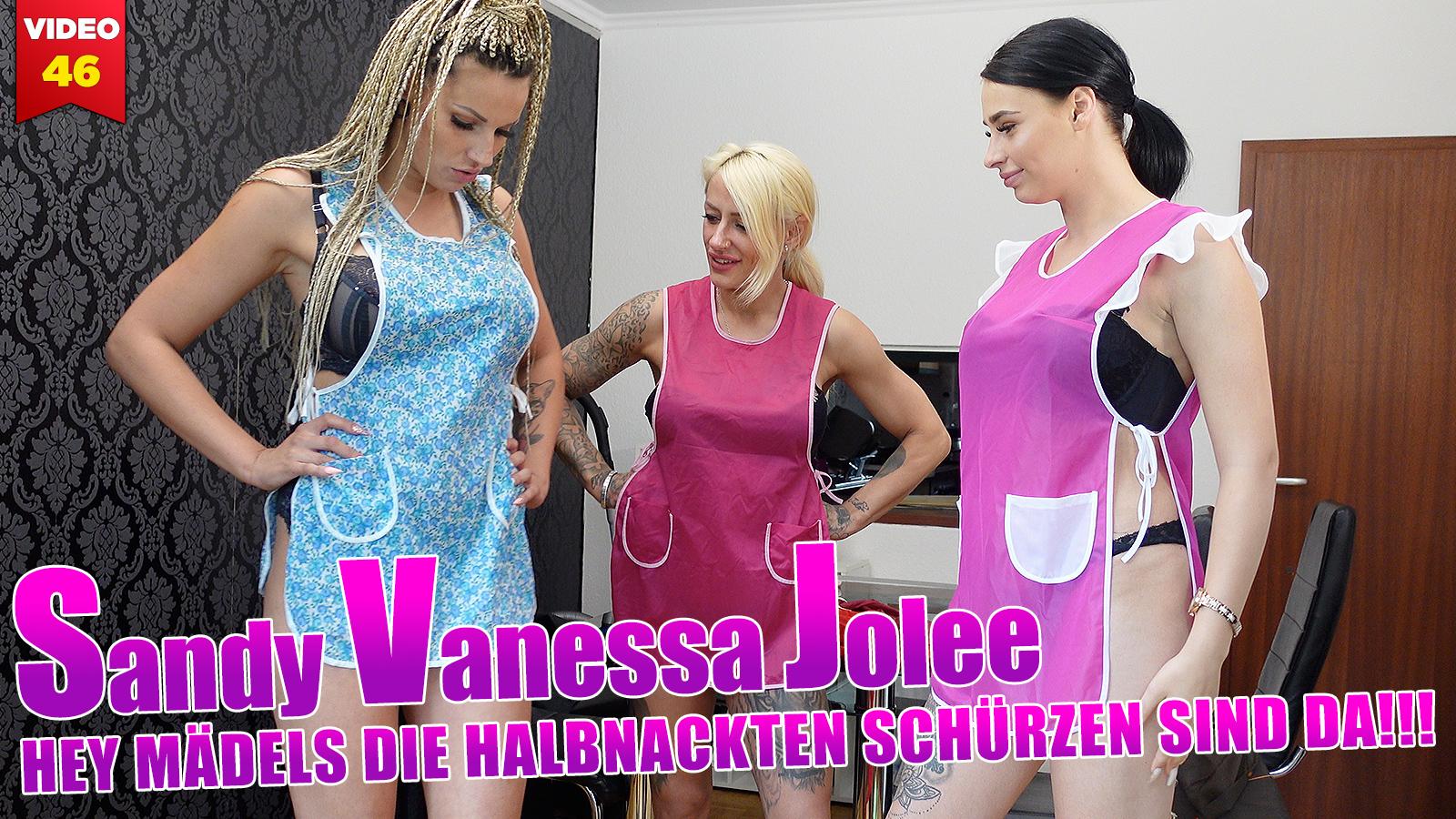 Sandy Vaness Jolee 046: Hey Mädels, die halbnackten Schürzen aus Dederon sind da!